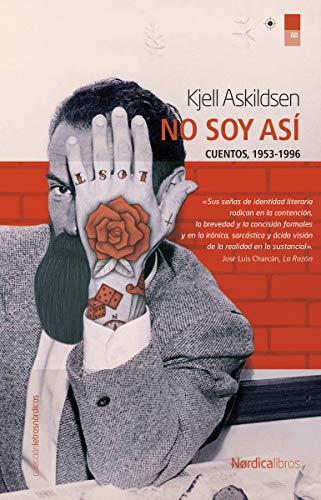 NO SOY ASÍ (CUENTOS 1983-2008) - Kjell Askildsen