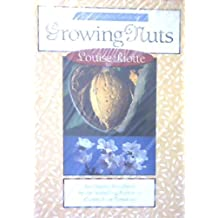 The Complete Guide to Growing Nuts by Louise Riotte (1993-12-06)