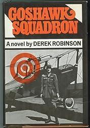 Goshawk Squadron by Derek Robinson (1972-01-03)