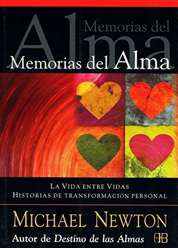 Memorias del alma: La vida entre vidas. Historias de transformación personal por Michael Newton