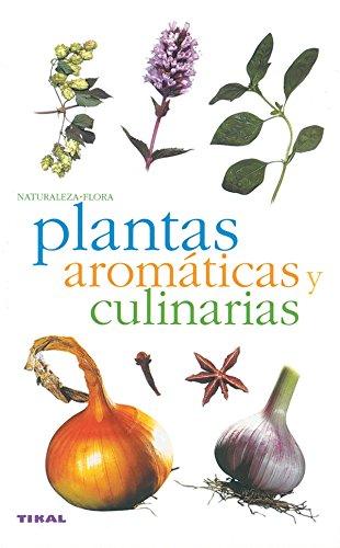 Plantas aromaticas y culinarias/ Culinary and Aromatic Plants