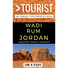 Greater Than a Tourist –  Wadi Rum Jordan: 50 Travel Tips from a Local (English Edition)