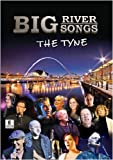 BIG RIVER BIG SONGS - THE TYNE