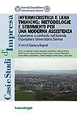 Infermieristica e lean thinking: metodologie e strumenti per una moderna assistenza. Esperienze a confronto all'azienda ospedaliera universitaria senese