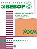 How to Play Bebop, Volume 3: For All Instruments