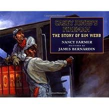 Casey Jones's Fireman: The Story of Sim Webb