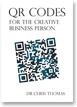 QR Codes for the Creative Business Person by [Thomas, Chris]