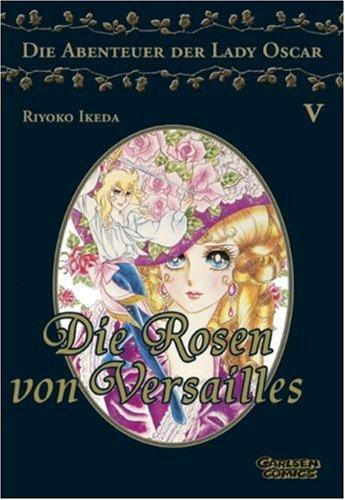 Die Rosen von Versailles: die Abenteuer der Lady Oscar, Band 5