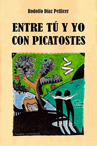 Entre tú y yo con picatostes por Rodolfo Díaz Pellicer