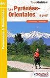 Les Pyrénées-Orientales à pied : 25 promenades & randonnées