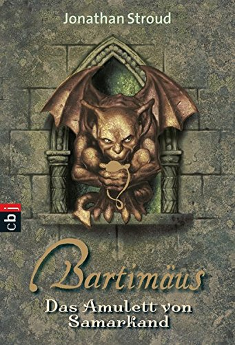 Das Amulett von Samarkand. Bartimäus 01. (Die BARTIMÄUS-Reihe, Band 1)
