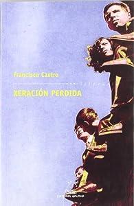 Xeración perdida par  Francisco Castro