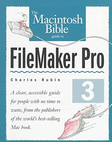[(Macintosh Bible Guide Filemaker Pro Edition)] [By (author) Charles Rubin] published on (June, 1996)