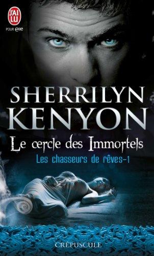 Le cercle des immortels, Tome 1 : Les chasseurs de rêves par Sherrilyn Kenyon