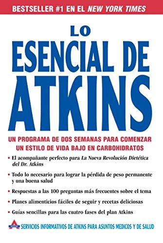 Lo Esencial de Atkins: Un programa de dos semanas para comenzar un estilo de vida bajo en carbohidratos por Atkins Health & Medical Information