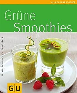 Grüne Smoothies (GU KüchenRatgeber_2005) von [Guth, Dr. Christian, Hickisch, Burkhard, Dobrovicova, Martina]