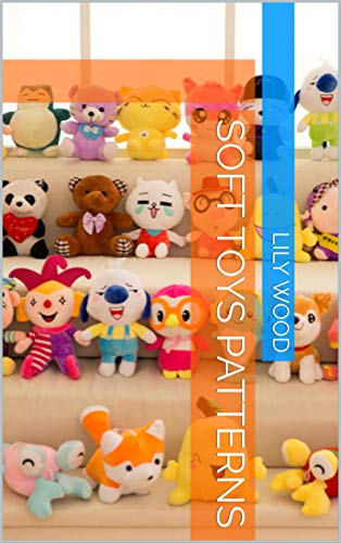 Soft toys Patterns (English Edition)