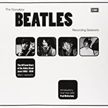 The Complete Beatles Recording Sessions: The Official Story of the Abbey Road Years 1962-1970 by Mark Lewisohn (2013-10-01)