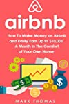 Airbnb: How To Make Money On Airbnb a...