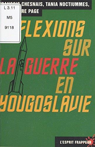 Réflexions sur la guerre en Yougoslavie (L'esprit frappeur t. 50) par François Chesnais, Tania Noctiummes, Jean-Pierre Pagé