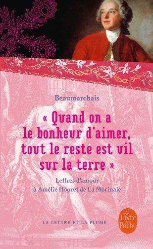 Quand on a le bonheur d'aimer, tout le reste est vil sur la terre par Pierre-Augustin Caron de Beaumarchais