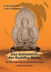 Das Geheimnis der Buddha-Natur: Die tiefe Erfahrung des Zen-Meisters Dogen