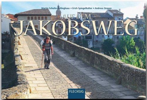 Auf dem JAKOBSWEG - Ein Panorama-Bildband mit über 230 Bildern - FLECHSIG