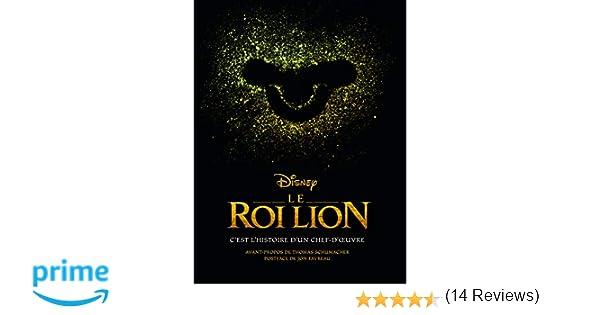 Amazon Fr Le Roi Lion C Est L Histoire D Un Chef D Oeuvre