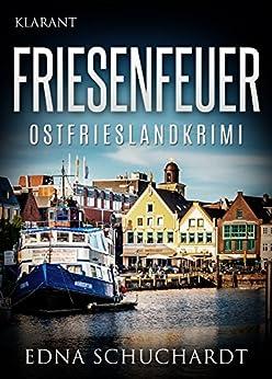 FRIESENFEUER. Ostfrieslandkrimi (Jeanette Maros ermittelt 1)