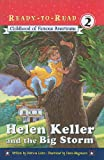 Childhood of Famous Americans: Helen Keller and the Big Storm (Ready-To-Read: Level 2)