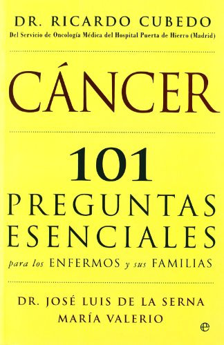 Descargar Libro Cancer - 101 preguntas esenciales enfermos y familias (Psicologia Y Salud (esfera)) de Ricardo Cubedo