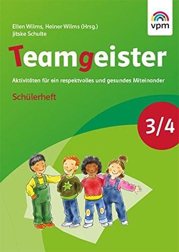 Teamgeister 3/4. Aktivitäten für ein respektvolles und gesundes Miteinander: Schülerheft Klasse 3/4