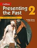 Presenting the Past (2) – Britain 1500–1750