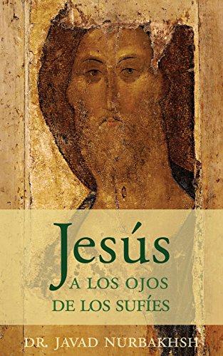 Jesús a los ojos de los sufíes por Dr. Javad Nurbakhsh