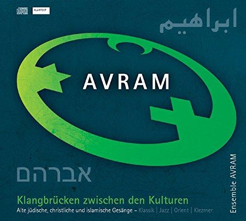 Klangbrücke zwischen den Kulturen: Alte jüdische, christliche und islamische Gesänge. Klassik - Jazz - Orient - Klezmer