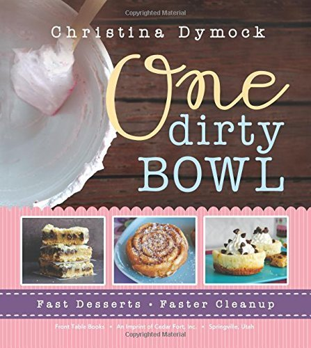 one-dirty-bowl-fast-desserts-faster-cleanup-by-christina-dymock-2014-paperback