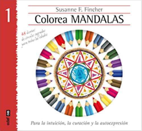 COLOREA MANDALAS. 48 DISEÑOS DE CÍRCULOS SAGRADOS Y PARA TODAS LAS EDADES (Nueva Era) por Susanne F. Fincher