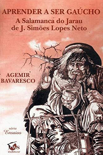 Aprender a Ser Gaucho: A Salamanca Do Jarau, de J. Sim~oes Lopes Neto