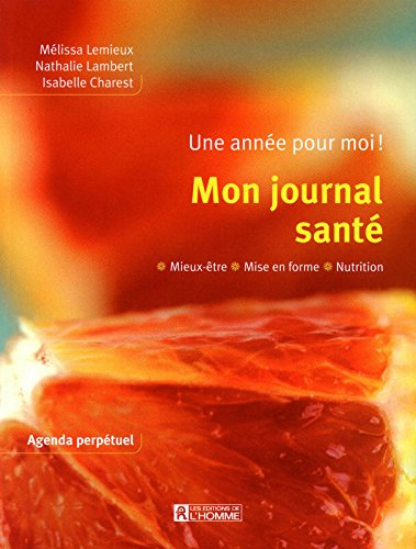 MON JOURNAL SANTE - AGENDA par MELISSA LEMIEUX, NATHALIE LAMBERT, ISABELLE CHAREST