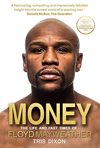 Money: The Life and Fast Times of Floyd Mayweather (New Edition)