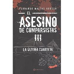 EL ASESINO DE COMPARSISTAS III La última cuarteta