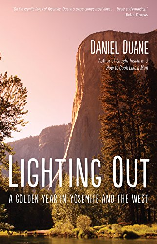 Lighting Out: A Golden Year in Yosemite (English Edition)