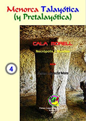 Cala Morell. Necrópolis y Navetas. (Menorca Talayótica (y Pretalayótica)) por Ferran Lagarda Mata