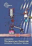 Arbeitsblätter Technical English: Chemietechnik, Pharmatechnik, Biotechnik
