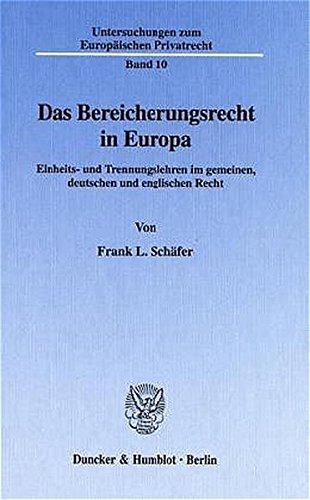 Das Bereicherungsrecht in Europa. Einheits- und Trennungslehren im gemeinen, deutschen und englischen Recht. (Untersuchungen zum Europäischen Privatrecht; UEP 10)