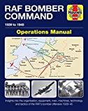 RAF Bomber Command Operations Manual: Insights into the organisation, equipment, men, machines, technology and tactics of the RAF's bomber offensive 1939 -1945 (Haynes Manuals) - Jonathan Falconer