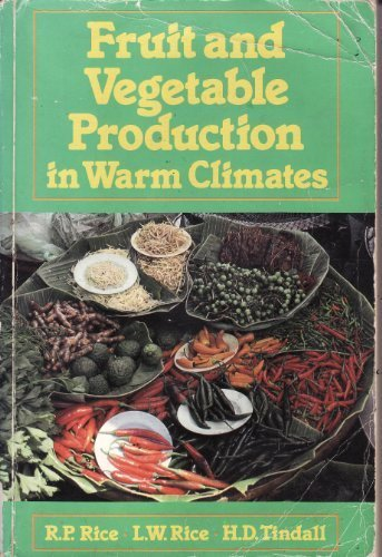 fruit-and-vegetable-production-in-warm-climates-by-r-p-rice-1990-01-30