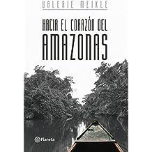 Hacía el corazón del Amazonas (Spanish Edition)