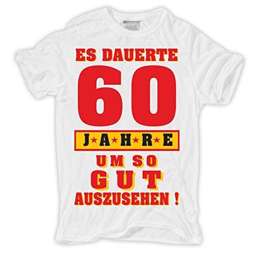 Männer und Herren T-Shirt 60 Jahre um so gut auszusehen Weiß