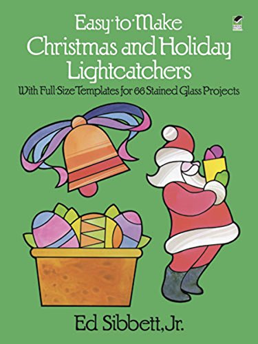 Easy to Make Christmas and Holiday Light Catchers (Dover Stained Glass Instruction) (Light Gläser Holiday)